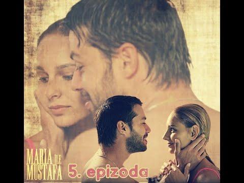Marija i Mustafa -5.epizoda sa prevodom cela