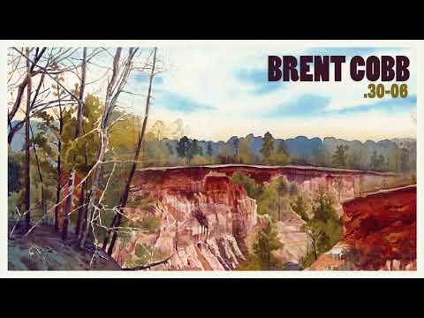 Brent Cobb - .30-06 [Official Audio]
