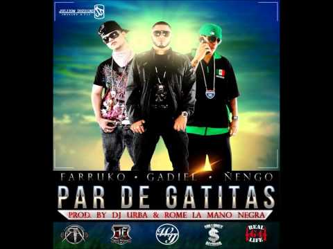 Farruuko ft Gadiel &  Ñengo Flow -Par de Gatitas ★ORIGINAL★ Dale Like (JowyPauta)