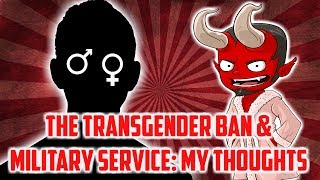 I'm a combat veteran and I was in the Army so I thought I'd give my thoughts on the transgender ban. I tried to be charitable to both ...