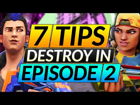 7 MUST-KNOW Tips EVERYONE NEEDS in Episode 2 - DOMINATE NEW META - Valorant Guide