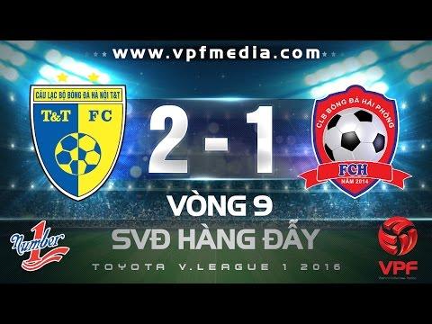 Xem lại Hà Nội T&T 2 - 1 Hải Phòng 8-5-2016, Highlights, V-League 2016