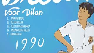 Dilan 1990 OST Full Soundtrack - Voor Dilan