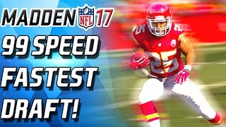 FASTEST DRAFT!  99 SPEED TEAM! - Madden 17 Drafts Champs