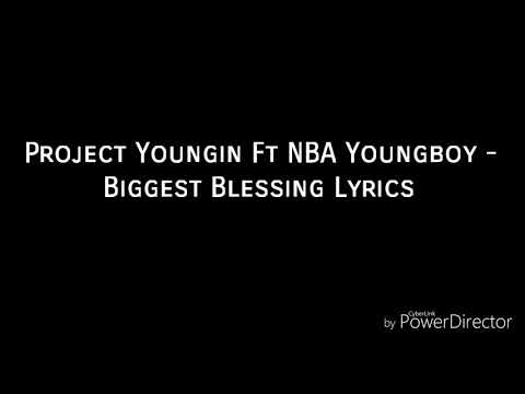 Project Youngin Ft NBA Youngboy-Biggest Blessing(Lyrics)