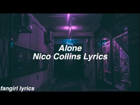 Alone || Nico Collins Lyrics