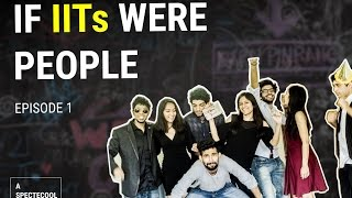 If IITs Were People | Episode 1 : Happy Birthday IIT B!