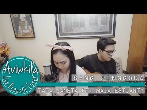 TATA JANEETA feat MAIA ESTIANTY - Sang Penggoda Aviwkila LIVE Cover