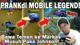 Video PRANK PAKE JOHNSON BAWA TEMEN KE MARKAS MUSUH! | Mobile Legends MP3, 3GP, MP4, WEBM, AVI, FLV Februari 2018