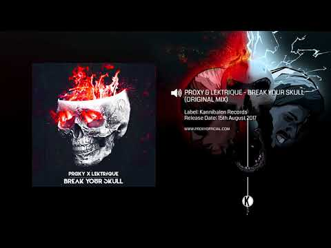 Proxy & Lekrique -  Break Your Skull (Original Mix)