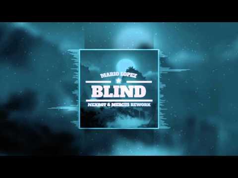 Mario Lopez - Blind (NEXBOY & MERCUS Rework) FREE DOWNLOAD!