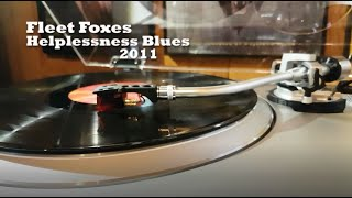 Fleet Foxes - Helplessness Blues (Vinyl Rip)
