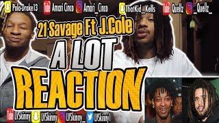 21 Savage Ft. J. Cole - A Lot (Reaction Video)