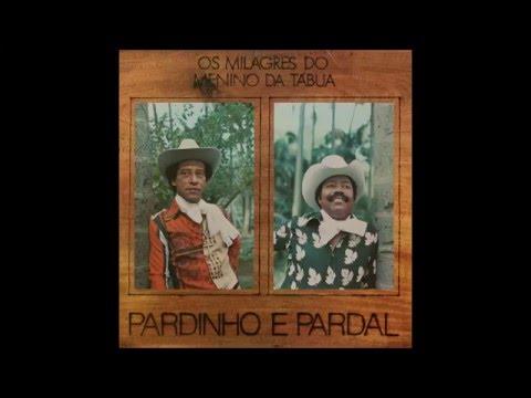 Os Milagres do Menino da Tábua - Pardinho & Pardal (1979)