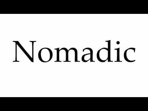 How to Pronounce Nomadic