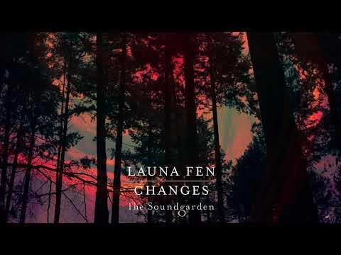 Launa Fen - Changes
