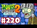 Plants vs. Zombies 2: It's About Time - Gameplay Walkthrough Part 220 - Dark Ages Part 1 (iOS)