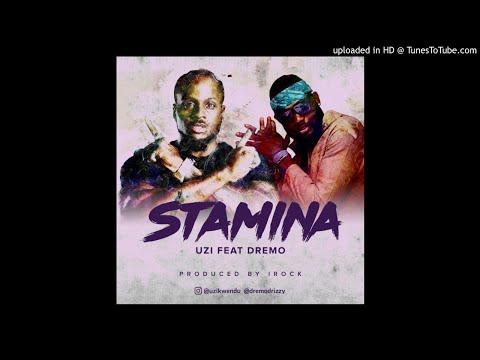 Uzi ft. Dremo - Stamina