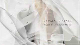 Afgan - Bawalah Cintaku (with Sheila Majid) | Official Video Lirik