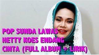 Pop Sunda Lawas Hetty Koes Endang Cinta (Full Album + Lirik)