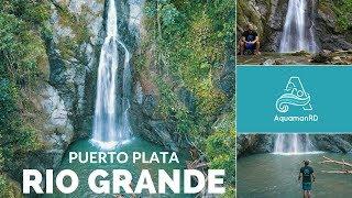 Rio Grande, Puerto Plata | Una aventura arriesgada – AquamanRD