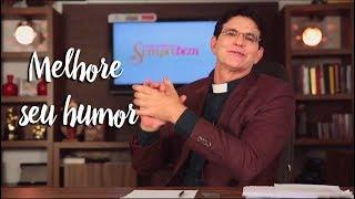 Padre Reginaldo Manzotti: Melhore seu humor
