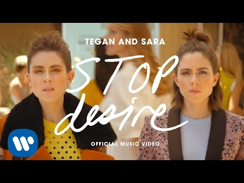 Tegan And Sara - Stop Desire [OFFICIAL MUSIC VIDEO]