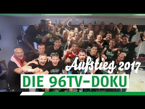 Der Aufstieg 2017 | Die 96TV-Doku