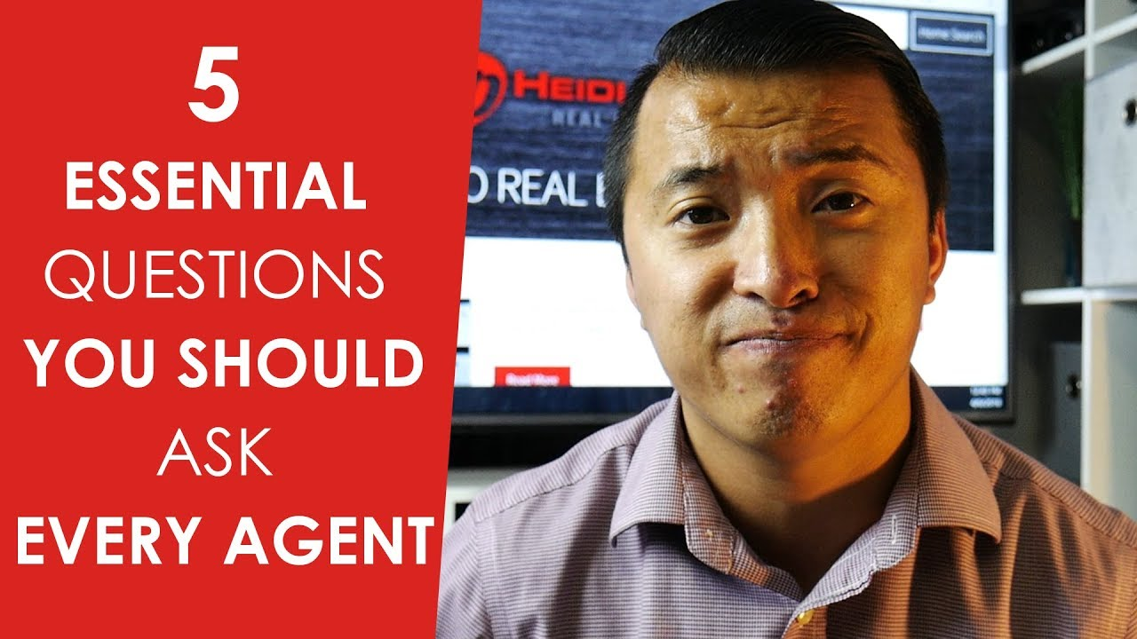 5 Essential Questions You Should Ask Every Agent