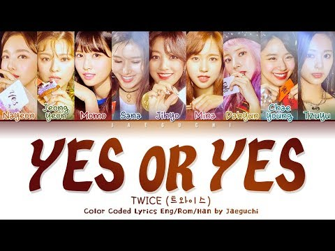 TWICE (트와이스) - & 39;YES OR YES& 39; LYRICS (Color Coded Eng/Rom/Han/가사)