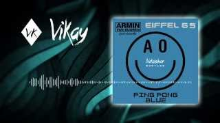 Video Armin van Buuren vs Eiffel 65 - Ping Pong Blue (Nickelsilver Bootleg) MP3, 3GP, MP4, WEBM, AVI, FLV Juni 2018