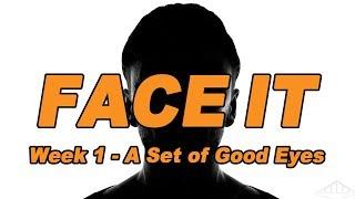 "Video ""A Set of Good Eyes"" - Face It Message Series - Bridgeway Church MP3, 3GP, MP4, WEBM, AVI, FLV Agustus 2018"