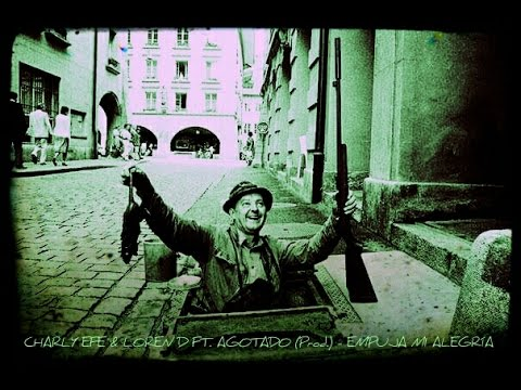 CHARLY EFE & LOREN D FT. AGOTADO – «EMPUJA MI ALEGRÍA» [Single]