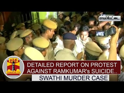 Swathi-Murder-Case--Detailed-Report-on-Protest-against-Ramkumars-Suicide-Thanthi-TV