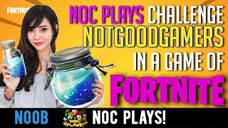 Video NOC Plays Challenges NOTGOODGAMERS in FORTNITE! MP3, 3GP, MP4, WEBM, AVI, FLV Februari 2019