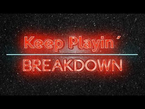 KEEP PLAYIN-BREAKDOWN