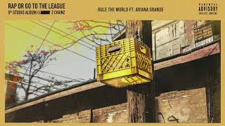 2 Chainz - Rule The World feat. Ariana Grande (Official Audio)