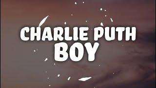 Video Charlie Puth - BOY (Lyrics) MP3, 3GP, MP4, WEBM, AVI, FLV Agustus 2018