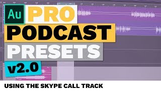 Using the Skype Call Track Eliminates Hiss and Crackle (Pro Podcast Presets)