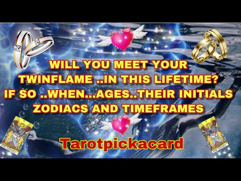 Will you meet your twin flame in this lifetime if so when ages initials zodiacs Tarotpickacard