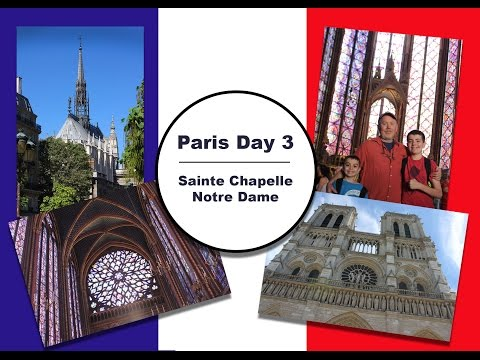 France Travels    Day 3    Sainte Chapelle and Notre Dame