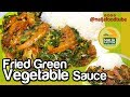 Fried Green Vegetable Sauce | Nigerian food | NaijaFoodTube