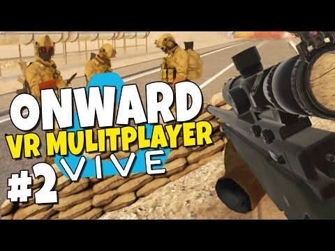 Onward - VR Multiplayer Simulator #2 - Htc Vive