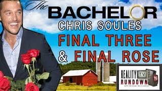 Chris Soules The Bachelor: FINAL 3 & FINAL ROSE