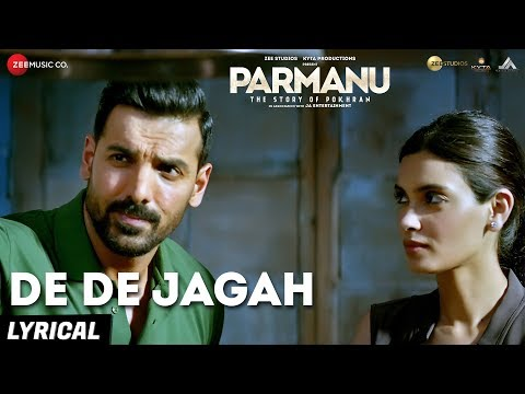 De De Jagah | PARMANU:The Story Of Pokhran|John Ab