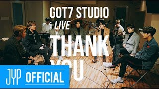 "Video [GOT7 STUDIO] GOT7 ""Thank You(고마워)"" Live MP3, 3GP, MP4, WEBM, AVI, FLV Juni 2018"