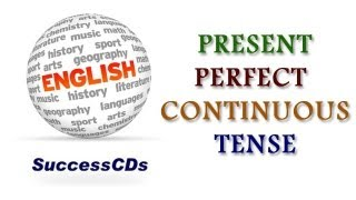 Present Perfect Continuous Tense - Learn English Grammar