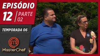 MASTERCHEF BRASIL (16/06/2019)   PARTE 2   EP 12   TEMP 06