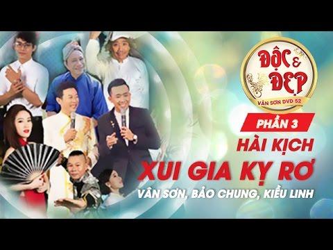 Liveshow Vân Sơn 52 Độc và Đẹp - Phần 3