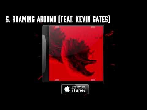 Kevin Gates -  Roaming Around - J.U.S.T.I.C.E. LEAGUE